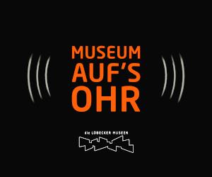 Museum aufs Ohr