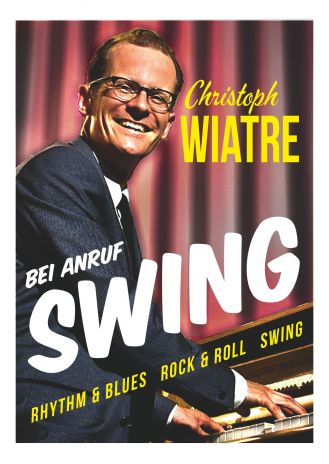 Christoph Wiatre, Gesang & Piano, Rhythm & Blues, Rock & Roll, Swing, tanzbar, SOLO .jpg